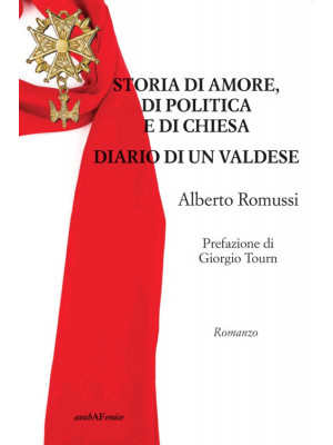 Storia di amore, di politica e di chiesa. Diario di un valdese