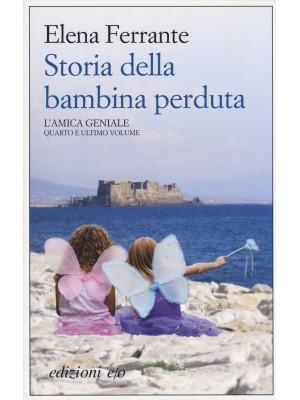 Storia della bambina perduta. L'amica geniale. Vol. 4