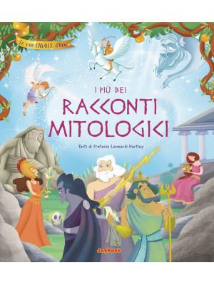 I più bei racconti mitologici. Ediz. a colori