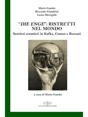 «Die Enge»: ristretti nel mondo. Sentirsi stranieri in Kafka, Camus, Buzzati