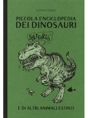 Piccola enciclopedia dei dinosauri e di altri animali estinti. Ediz. a colori