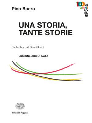 Una storia, tante storie. Guida all'opera di Gianni Rodari
