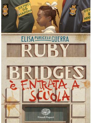 Ruby Bridges è entrata a scuola
