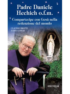 Padre Daniele Hechich o.f.m. Compartecipe con Gesù nella redenzione del mondo