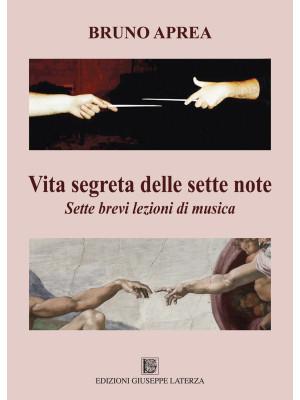 Vita segreta delle sette note. Sette brevi lezioni di musica