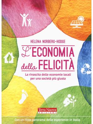 L'economia della felicità. La rinascita delle economie locali per una società più giusta