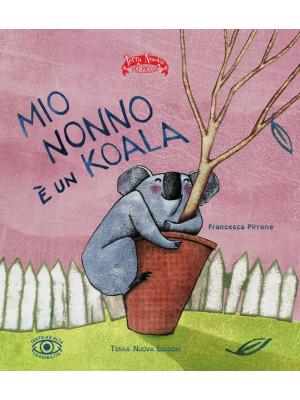 Mio nonno è un koala. Ediz. ad alta leggibilità
