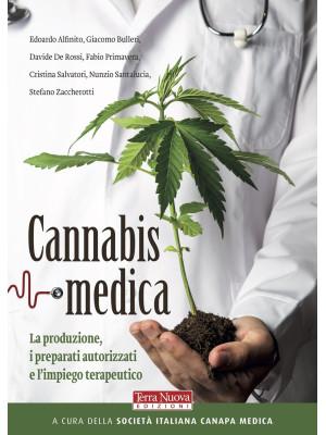Cannabis medica. La produzione, i preparati autorizzati e l'impiego terapeutico