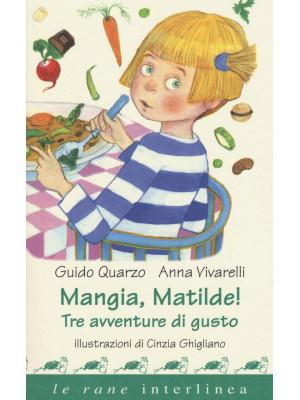 Mangia, Matilde! Tre avventure di gusto