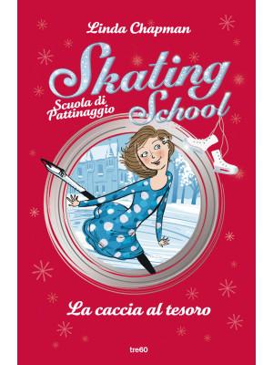 La caccia al tesoro. Skating School. Scuola di pattinaggio
