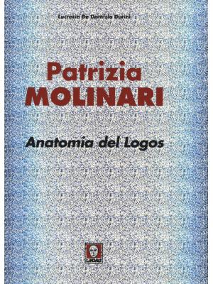 Patrizia Molinari. Anatomia del logos. Ediz. italiana e inglese