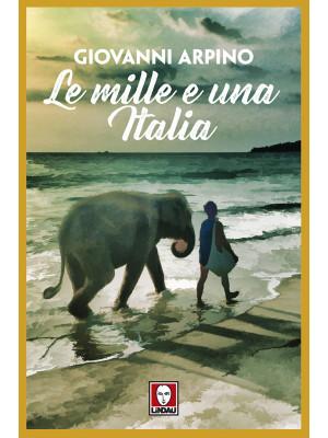 Le mille e una Italia. Nuova ediz.