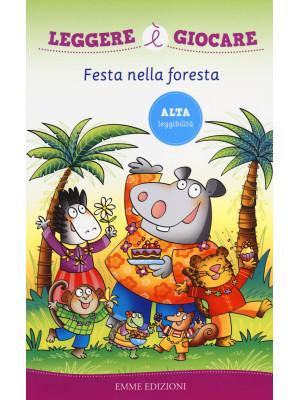 Festa nella foresta. Ediz. illustrata