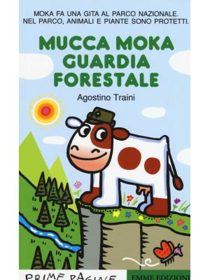 Mucca Moka guardia forestale. Ediz. illustrata