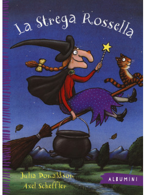 La strega Rossella. Ediz. illustrata