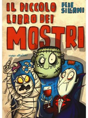 Il piccolo libro dei mostri. Piccoli libri mostruosi. Ediz. illustrata