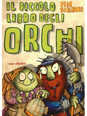 Il piccolo libro degli orchi. Piccoli libri mostruosi. Ediz. illustrata