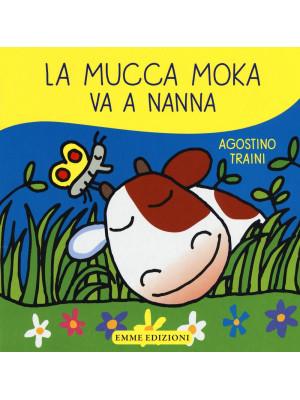 La mucca Moka va a nanna. Ediz. illustrata
