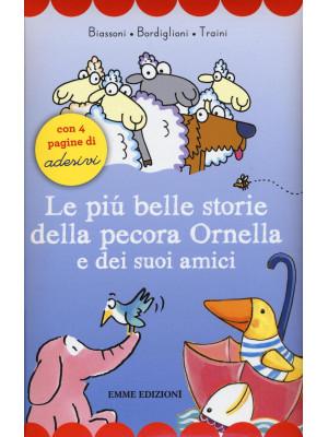 Le più belle storie della pecora Ornella e dei suoi amici. Con adesivi. Ediz. illustrata