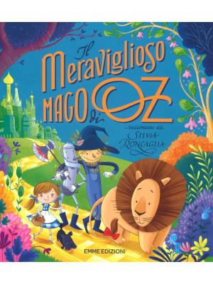 Il meraviglioso mago di Oz da L. Frank Baum. Ediz. a colori