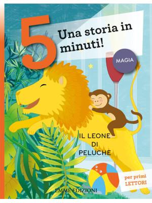 Il leone di peluche. Una storia in 5 minuti! Ediz. a colori
