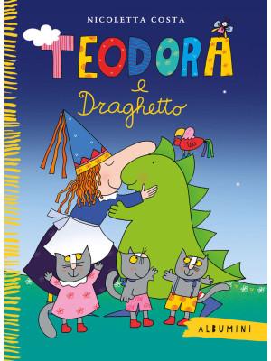 Teodora e Draghetto. Ediz. a colori