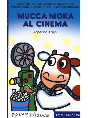 Mucca Moka al cinema. Ediz. a colori