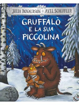 Gruffalò e la sua piccolina. Nuova ediz.