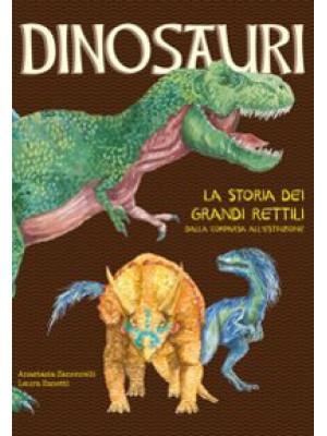 Dinosauri. La storia dei grandi rettili