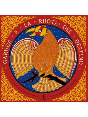 Garuda e la ruota del destino. Nuova ediz.
