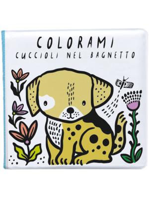 Colorami. Cuccioli nel bagnetto. Ediz. a colori. Con gadget
