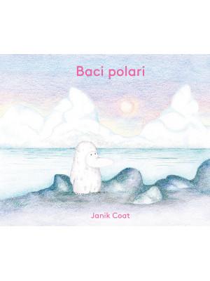 Baci polari. Ediz. a colori