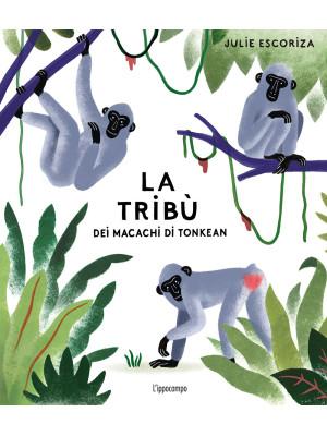 La tribù dei macachi di Tonkean. Ediz. a colori