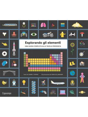 Esplorando gli elementi. Una guida completa alla tavola periodica. Ediz. illustrata. Con Poster