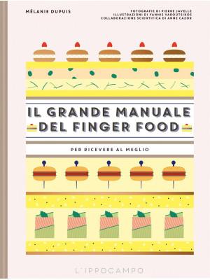 Il grande manuale del finger food. Per ricevere al meglio