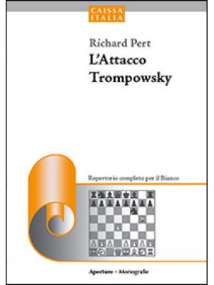 L'attacco Trompowsky. Un repertorio aggressivo per il bianco