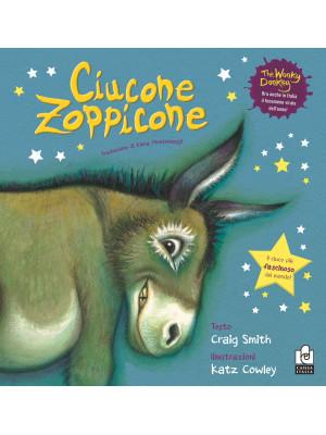 Ciucone Zoppicone. Ediz. a colori