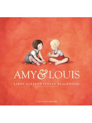Amy & Louis. Ediz. a colori