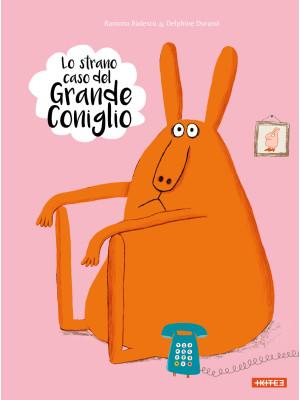 Lo strano caso del grande coniglio. Ediz. a colori