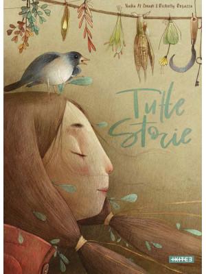 Tutte storie. Ediz. a colori
