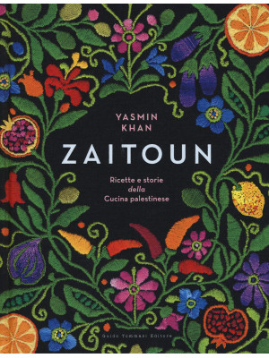 Zaitoun. Ricette e storie della cucina palestinese
