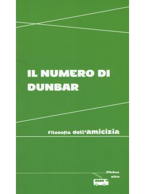 Il numero di Dunbar. Filosofia dell'amicizia