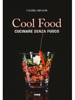 Cool food. Cucinare senza fuoco