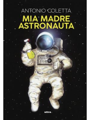 Mia madre astronauta