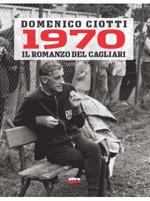 1970. Il romanzo del Cagliari