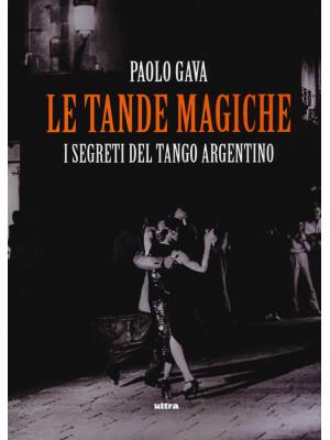 Le tande magiche. I segreti del tango argentino