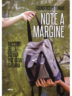 Note a margine. Racconti della scuola inclusiva italiana