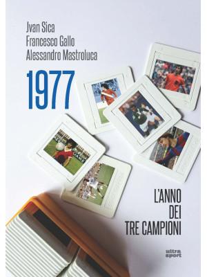1977. L'anno dei tre campioni