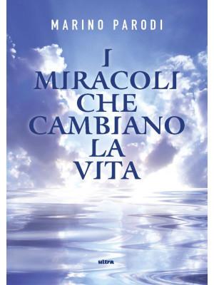 I miracoli che cambiano la vita