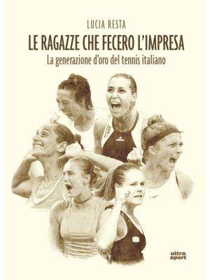 Le ragazze che fecero l'impresa. La generazione d'oro del tennis italiano